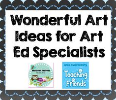 art ideas and resources for art education teachers, art specialists, this is not a board for classroom art projects but for teaching about artists and art techniques/strategies, collaborative board, #Teaching Friends http://pinterest.com/wiseowlfactory/wonderful-art-ideas/