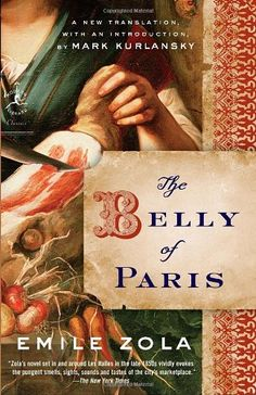 What I'm reading this winter - The Belly of Paris by Emile Zola, translated from French by Mark Kurlansky