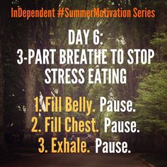 Are you a stress eater? Tomorrow's task for Day 6 of the #SummerMotivation series is to use a stress-relieving breathing technique called 3-Part Breath rather than reaching for a handful of your favorite sugary or salty comfort food. Find a video tutorial here: http://www.in-dependent.org/blog/3partbreath #summer #betteryou #breathe