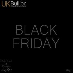 Starting Friday November 2015 - View Now Gold Bullion, November 2015, Black Friday, Website