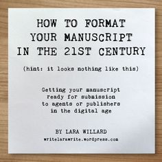 Getting your manuscript ready for submission to agents or publishers in the digital age | writelarawrite