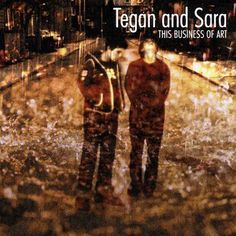 tegan and sara - this business of art