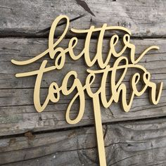 Better Together wedding cake topper. Laser cut & designed with you in mind! Handlettered + Modern Calligraphy Type Design  [ Purchase Includes ] ♡ Better Together Cake Topper, 6 inches  [ Dimensions ] ♡ Width (of text): 6 inches ♡ Height (of text): 4 inches ♡ Height (of stick): 5 inches  *Dimensions are approximated in inches *Width of the Text is measured from left to right at the widest points, including swashes (decorative extension of letters). Height of the Text is measured from top ...