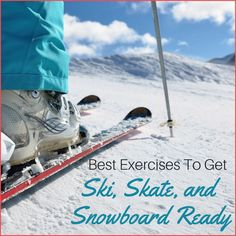 """A woman downhill skiing with the words """"Best Exercises To Get Ski and Snowboard Ready"""" next to her skis."""