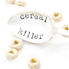 Cereal Killer stamped in Extra Large Typewriter