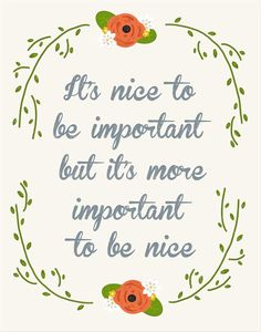 PRINTABLE It's Nice To Be Important 8 x 10. $10.00, via Etsy LilyGene shop  .