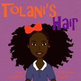Free Kindle Book -  [Parenting & Relationships][Free] Tolani's Hair