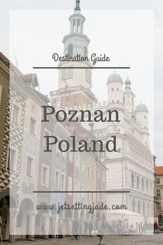 A #travel guide to Poznan, Poland in Europe