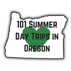 101 Summer Day Trips in Oregon | Macaroni Kid