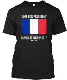 Vote Emmanuel Macron France 2017 Shirt Black T-Shirt Front