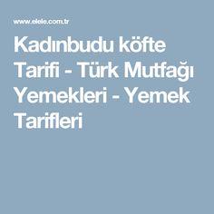 Kadınbudu köfte Tarifi - Türk Mutfağı Yemekleri - Yemek Tarifleri