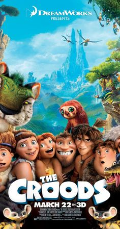 """The Croods (2013) - """"Terrific animation complimented by a solid story and engaging cast of characters! Cute and LOL funny! Perfect family entertainment."""""""