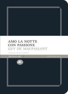 Guy De Maupassant - Amo la notte con passione