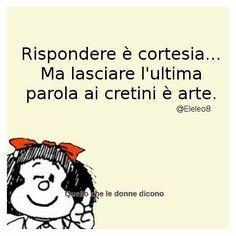 Brava Mafalda Words Quotes, Sayings, My Philosophy, Love You, My Love, Great Words, Vignettes, Love Of My Life, Decir No