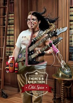 A very creative ad for Old Spice. Yep, there's a little bit rock & roller in most all of us somewhere!