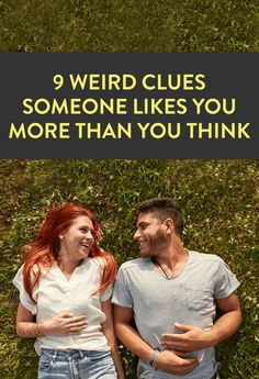 9 Weird Ways To Know Someone Likes You More Than You Think