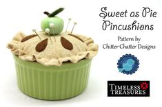 Sweet as Pie Pincushions - Timeless Treasures & Chitter Chatter Design