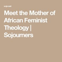 Meet the Mother of African Feminist Theology | Sojourners