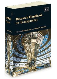 Research Handbook on Transparency - edited by Padideh Ala'i and Robert G. Vaughn - October 2014