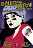 Down and Derby: The Insider's Guide to Roller Derby :)