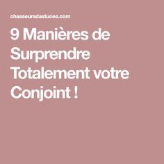 9 Manières de Surprendre Totalement votre Conjoint !