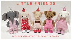 Five Little Teddy Dollies all in a Row! Say hello to Lucky the elephant, Matilda bunny, Kittie the Cat, Little Teddy, and Flopsy (playing peek-a-boo). Why not make one (or all five) to have as your very own or gift to someone special. Patterns and supplies availbale at sotreasured.com. Hugs, Jean xo Elephant Pattern, Cat Pattern, Free Pattern, Matilda, Five Little, Kitty, Cute Teddy Bears, Peek A Boos, Bunny Rabbit