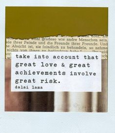 """""""great love & great achievements involve great risk."""""""