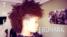 Natural Hair | The FROHAWKI died when I watched this...GAWJUSS!!