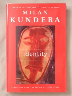 Milan Kundera - Identity