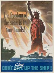 1943 The freedom of the seas is in Your Hands! Don't Slow Up The Ship! (Keijo K. Knutas) Tags: 1943 usa unitedstates ww2 wwii worldwarii secondworldwar propaganda poster