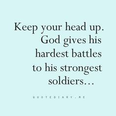 I've posted this so many times I know.. But this is just bearing on my mind tonight and I felt like posting it for a friend. Through everything god gives us we have to keep going. No matter how hard the battle, we just need to remember he's gonna be fighting it with us!