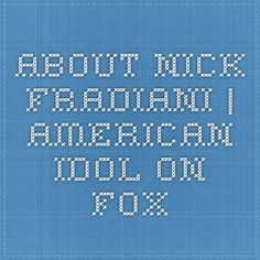 About Nick Fradiani   American Idol on Fox