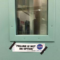 """""""Failure is not an Option"""" Preparing the. Nasa"""