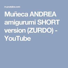Muñeca ANDREA amigurumi SHORT version (ZURDO) - YouTube