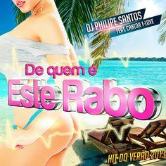 Dj Philipe Santos Feat. T-Love - De Quem é Este Rabo (Radio Edit)