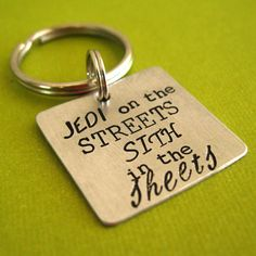 Star Wars Key Chain - Jedi on the streets Sith in the sheets. $18.00, via Etsy.