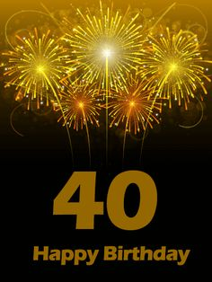 Send Free Golden Happy Birthday Fireworks Card to Loved Ones on Birthday & Greeting Cards by Davia. It's free, and you also can use your own customized birthday calendar and birthday reminders. Funny 40th Birthday Quotes, 40th Birthday Wishes, Happy Anniversary Wishes, Happy Birthday Pictures, Happy Birthday Messages, Funny Birthday Gifts, Birthday Greeting Cards, Birthday Greetings, Birthday Board