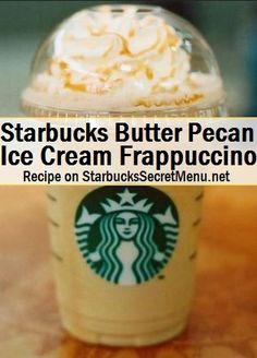 Starbucks Butter Pecan Ice Cream Frappuccino Sweet nutty ice cream deliciousness in Frappuccino form! Starbucks Secret Menu Items, Starbucks Hacks, Starbucks Secret Menu Drinks, Healthy Starbucks, Frappuccino Recipe, Starbucks Frappuccino, Starbucks Coffee, Smoothies, Bebidas Do Starbucks