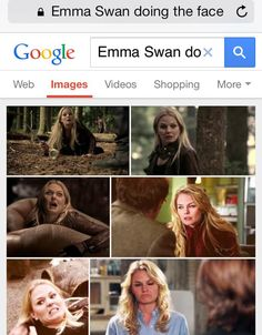 "Googled ""Emma Swan doing the face"" and was not disappointed"