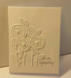 Loss of a Loved One. Thinking of You. Loss of a Loved One. Thinking of You. Just Because. Sympathy Greetings, Handmade Greetings, Greeting Cards Handmade, Free Cards, Diy Cards, Quick Cards, Embossed Cards, Beautiful Handmade Cards, Die Cut Cards