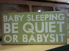 Items similar to Baby Sleeping Be Quiet Or Babysit Fun Nursery/ Baby Room Painted Wooden Box Sign on Etsy Baby Boys, Fun Baby, Baby Party, Montessori, Baby Shower Gifts, Baby Gifts, Everything Baby, Baby Time, Baby Sleep