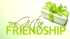 """Friendship Gift From God """"Remember George, no man is a failure who has friends."""" —It's a Wonderful Life"""
