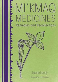 In this delightful book, Laurie Lacey's reflections on the magical world of plant life and the gathering of remedies chronicles more than 70 plants used by the Mi'kmaq as medicines. Aboriginal Education, Indigenous Education, Aboriginal Art, Sacred Plant, Medicine Book, Medicine Wheel, Indigenous Art, Thing 1, Medicinal Plants