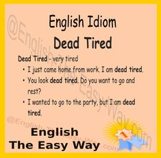 #EnglishIdiom I am very ______. I am dead tired. 1. tired 2. happy