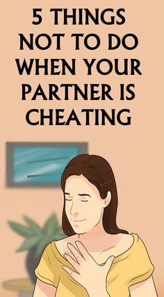 5 THINGS NOT TO DO WHEN YOUR PARTNER IS CHEATING - Healthy All Day
