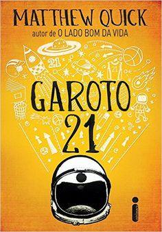Garoto 21: Matthew Quick, Viviane Diniz: Amazon.com.br: Livros
