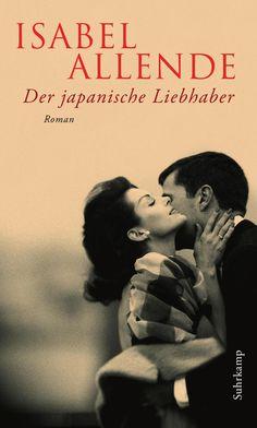 Isabel Allende: Der japanische Liebhaber (Suhrkamp Verlag) #Liebe #Bücher #lesen