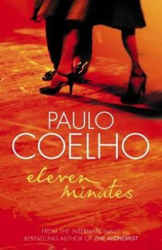 Eleven Minutes by Paulo Coelho.this is my fav book of all time.it is not a typical Paulo Coelho book.I love all his books but I hope he writes more books like this. I Love Books, Great Books, Books To Read, My Books, Story Books, Blue Books, Paulo Coelho Books, Eleven Minutes, Lectures