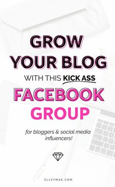Grow your blog with this KICK ASS Facebook Group for bloggers & social media influencers | Grow Your Blog | Get Instagram Followers | Facebook Groups For Bloggers | Grow Facebook Group | Instagram Theme | Social Media Tips | Instagram Tips | Instagram Ideas | Instagram Captions | Blog Traffic | Blog Branding | Web Design | Gain Traffic On Your Blog | Blogging Tips & Tricks | Free Blog Downloads | Free Blog Templates | Blog Post Ideas | Social Media Marketing | ElleyMae.com
