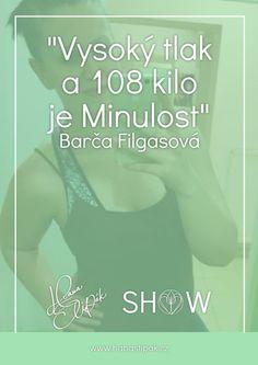 Hana Štipák Show - Barča Vysoký Tlak a 108 Kilo Je Minulost Hana